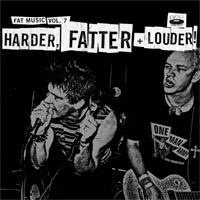 Fat Music Volume 7 – Harder, Fatter and Louder