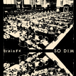 BRAIN F≠ – So Dim 7″