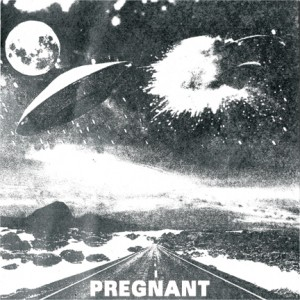 Pregnant – Self Titled Album