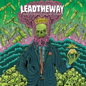 Lead The Way – And In Vengeance We Strike