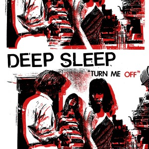 "Deep Sleep – ""Turn Me Off"""