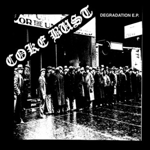 Coke Bust – Degradation E.P. 7″