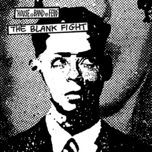 The Blank Fight – House Band Feud LP