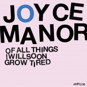 joyce manor albumart 300x300 Joyce Manor   Of All Things I Will Soon Grow Tired